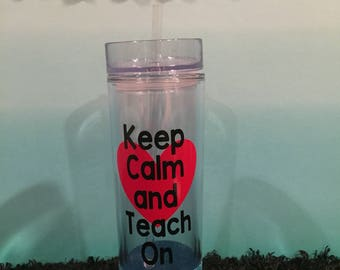 Keep Calm and Teach On Glittered Teacher Tumbler