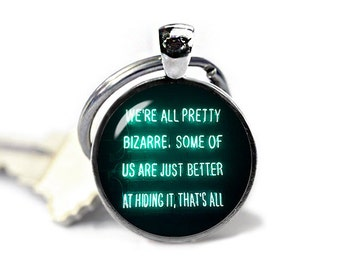 The Breakfast Club Keychain John Hughes Quote Keyfob We're all pretty bizarre Keyring