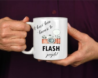 Coffee Mug Gift for Photographer ~ I have been known to flash people ~ Camera Coffee Mug ~ Camera Coffee Cup ~ 3CStylesandPrints