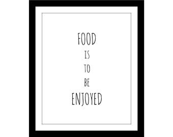 food is to be enjoyed  instant digital download