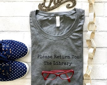 Please Return To: The Library Shirt | Book Bookworm FREE SHIPPING Writer Inspirational Quote Bibliophile Shirt | Womens Fashion