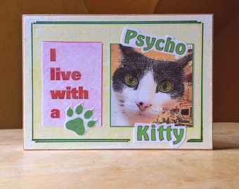 Handmade, one of a kind, collage, cat, 'Psycho Kitty', wood sign, home decor