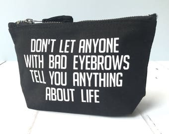 Don't Let Anyone ... Makeup Bag | Best Friend Gift | Large Toiletry Bag | Pouch Bag | large makeup bag | present for her | Birthday Present