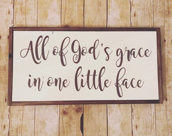 All of God's Grace in One Little Face, nursery sign, baby gift, farmhouse decor