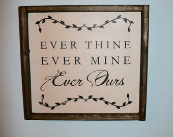 Ever Thine Ever Mine Ever Ours | Wood Sign | Anniversary  Gift