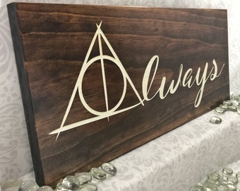 Harry Potter Inspired - Always - Deathly Hallows - Wood Sign - Wall Hanging