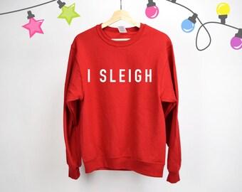 Christmas sweatshirt, I sleigh sweatshirt, Christmas Shirt, Christmas gift, Holiday sweater, Holiday gift, christmas shirt