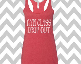 Gym Class Drop Out Tank Top Running Tee Exercise Tank Running Tank Top Cute Womens Gym Tank Top Funny Workout Top Spin Tank Top Graphic Tee