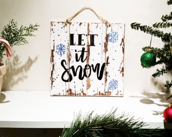 "Distressed Wood ""Let it Snow"" Sign"