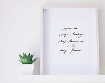 Wall Art Quote Print Black & White | Quote | You are my today, my tomorrow and my forever | Typography Hand Lettered Wall Print