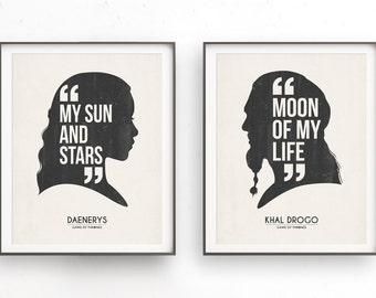 Daenerys targaryen. Khal Drogo. My sun and stars. Moon of my life. Game of thrones. Khaleesi printable. Silhouette quote. Couples art. Love