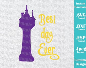 INSTANT DOWNLOAD SVG Disney Inspired Rapunzel Tower Best Day Ever Cutting Machines Svg, Esp, Dxf and Jpeg Format Cricut Silhouette