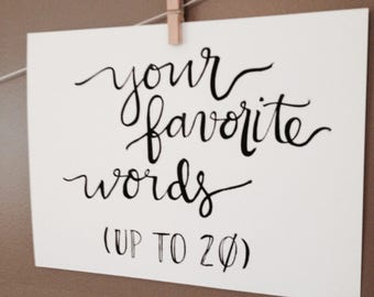 Your favorite words - handlettered - Made to Order