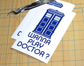 Dr. Who Sticker   Wanna Play Doctor Sticker   Tardis Decal