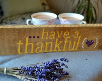 Have a Thankful Heart, wooden sign