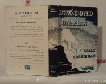 Icebound Summer by Sally Carrighar 1953 Hardcover Book Club Edition Dust Jacket