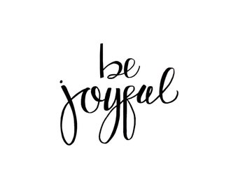 Be Joyful Printable