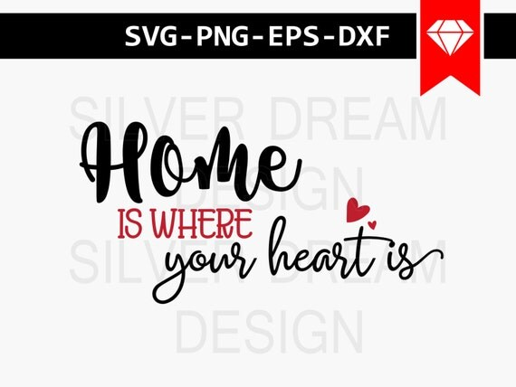 home is where your heart is svg home svg home by silverdreamco. Black Bedroom Furniture Sets. Home Design Ideas