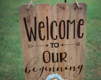 Welcome to Our Beginning Wood Burned Sign