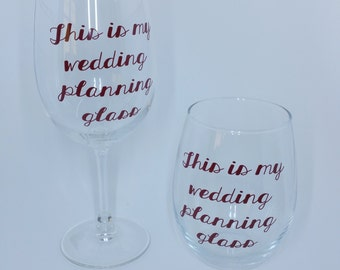 This is my wedding planning glass - wedding planning wine glass - wedding planning - bride to be gift - wedding planner - gift for bride