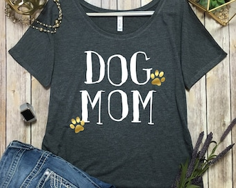 Dog Mama Shirt - Dog Shirts - Proud Dog Mama Shirt - Dog Mom Slouchy - Stay at Home Dog Mama Shirt - Dog Mom Dolman - Dog Mama Top - #DogMom
