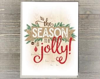 Christmas card, holiday greeting card, tis the season to be jolly