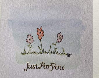 Just for You - hand painted and drawn card