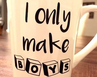 I only make boys mug