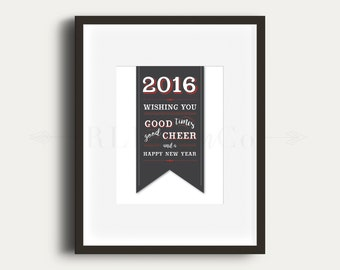 Wishing You Good Times Good Cheer and a Happy New Year 2016- Holiday Printable