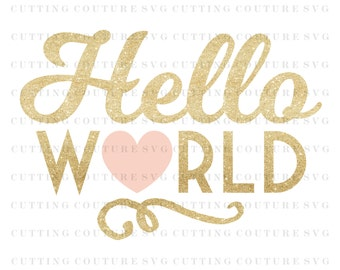 Hello World Svg Cutting File New Baby Girl Svg Cutting File Coffee Svg Silhouette Cutting File Cricut Cutting File SVG DXF PNG File