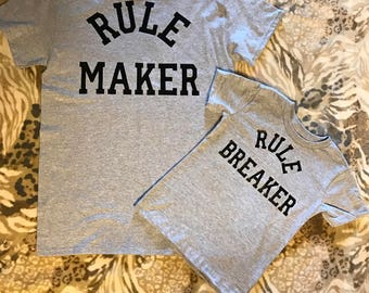 Rule Maker and Rule Breaker shirts