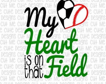 SVG DXF PNG cut file cricut silhouette cameo scrap booking Soccer/Baseball My Heart is on that Field