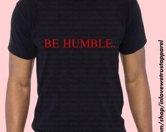 BE HUMBLE Shirt