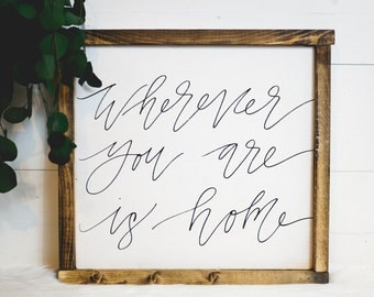 Wherever You are Is Home | Hand Lettered Farmhouse Decor