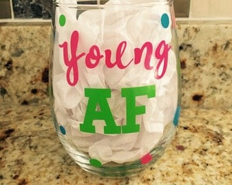Young AF 30th Birthday Stemless Wine Glass/30th Birthday/30th Birthday Gift/Stemless Wine Glass/Personalized Wine Glass/Decade Birthday