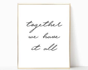 together we have it all print, printable, wall decor, home decor, wall art, printable art, together we have it all, art print,