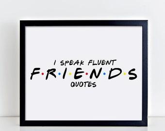 I speak fluent friends quotes, printable quote, digital print, friends quote, chandler bing