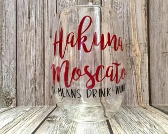 Hakuna Moscato Wine Glass
