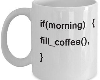 If morning fill coffee funny coffee mug coders