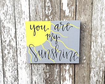 You Are My Sunshine Hand Lettered Wood Sign