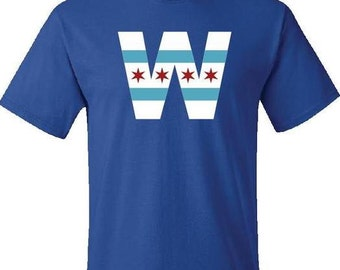 Chicago Cubs Win Shirt Fly the W Shirt Chicago Cubs T-Shirt 2016 World Series
