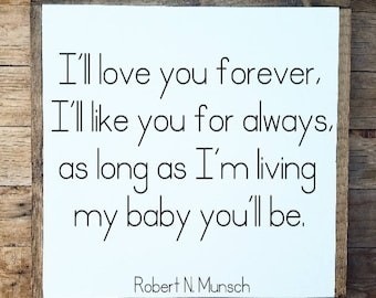 I'll love you forever, robert munsch sign, nursery sign, nursery decor, baby sign, baby decor, wood nursery sign
