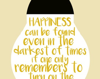 Happiness Can Be Found - Harry Potter Quote
