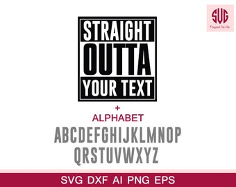 Straight Outta SVG- SVG Files-Cutting Files for Silhouette Cameo or Cricut-Straight Outta (Your Text) - SVG Cutting Files-instant download
