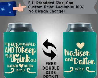 To Have And To Hold And To Keep Your Drink Cold Collapsible Names Date Neoprene Custom Can Cooler Double Side Print (W291)