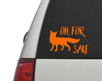 OH for fox sake / sticker/ yeti / car/ window