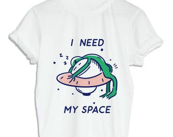 I need my space Shirt Alien need my space Shirt Alien Clothing Unisex Size Tumblr Pinterest