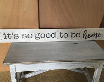 IT'S SO GOOD to be Home** Wall Decor-Sign