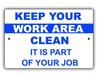 "Keep Your Work Area Clean Warning 8"" x 12"" Aluminum Metal Sign"