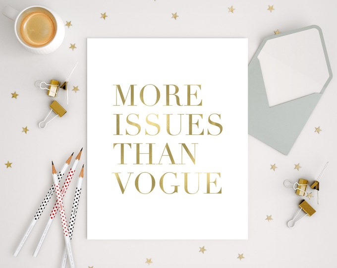 Featured listing image: More Issues Than Vogue 16x20 Gold Foil Print Digital Download
